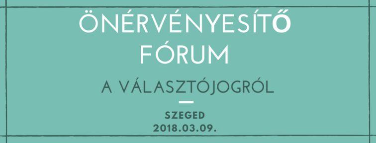 Önérvényesítő Fórum a választójogról, Szegeden