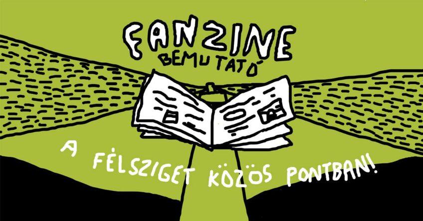 Fanzine bemutató a Félsziget Közös Pontban!